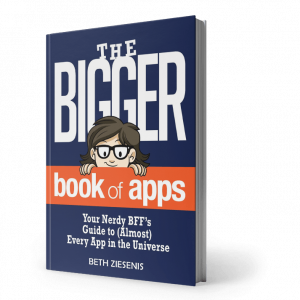 Beth Z's The Bigger Book of Apps - Your Nerdy BFF's Guide to (Almost) Every App in the Universe